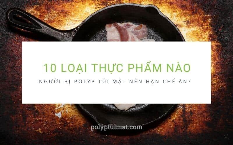 Chế độ ăn cho người bị polyp túi mật