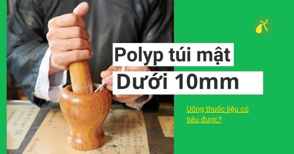 Polyp túi mật dưới 10mm